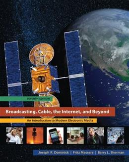 Broadcasting, Cable, the Internet, and Beyond: An Introduction to Modern Electronic Media 7 9780073512037