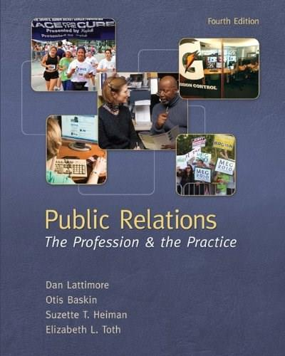 Public Relations:  The Profession and the Practice 4 9780073512051