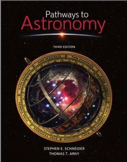 Pathways to Astronomy, by Schneider, 3rd Edition 9780073512136