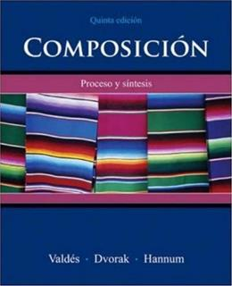 Composicion: Proceso y Síntesis, by Valdes, 5th Edition 9780073513140
