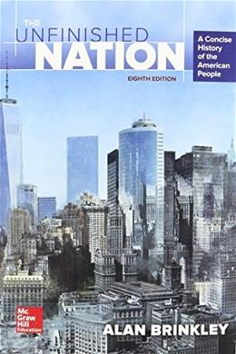 The Unfinished Nation: A Concise History of the American People 8 9780073513331