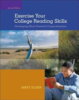 Exercise Your College Reading Skills: Developing More Powerful Comprehension, by Elder, 2nd Edition 9780073513478