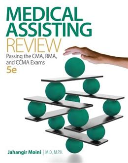 Medical Assisting Review: Passing The CMA, RMA, and CCMA Exams, by Moini, 5th Edition 9780073513829