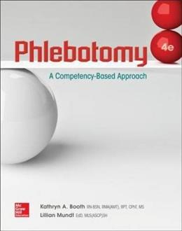 Phlebotomy: A Competency Based Approach, by Booth, 4th Edition 9780073513843