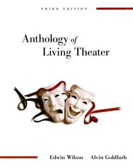 Anthology of Living Theater, by Wilson, 3rd Edition 9780073514130