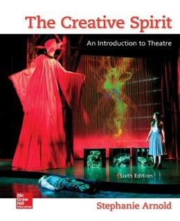 Creative Spirit: An Introduction to Theatre, by Arnold, 6th Edition 9780073514260
