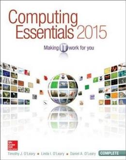 Computing Essentials 2015 Complete Edition (OLeary) 25 9780073516899