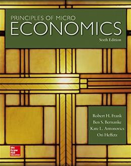 Principles of Microeconomics, by Frank, 6th Edition 9780073517858