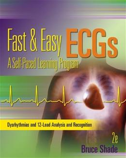 Fast and Easy ECGs: A Self Paced Learning Program, by Shade, 2nd Edition 9780073519753