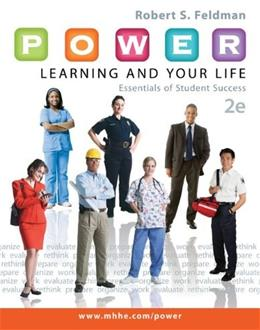P.O.W.E.R. Learning and Your Life: Essentials of Student Success, by Feldman, 2nd Edition 9780073522449