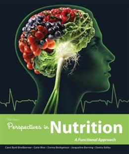 Perspectives in Nutrition: A Functional Approach, by Byrd-Bredbenner 9780073522746