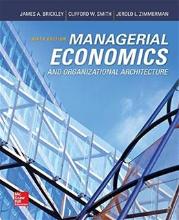 Managerial Economics & Organizational Architecture, 6th Edition (Irwin Economics) 9780073523149