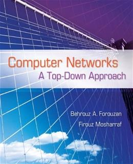 Computer Networks: A Top Down Approach, by Forouzan 9780073523262