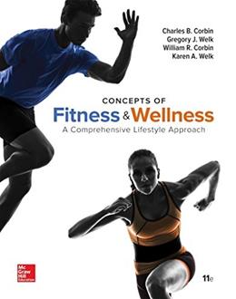 Concepts of Fitness And Wellness: A Comprehensive Lifestyle Approach, by Corbin, 11th Edition 9780073523484