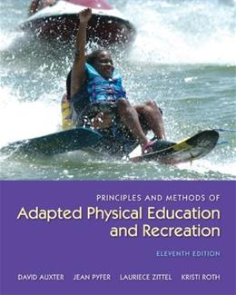 Principles and Methods of Adapted Physical Education and Recreation, by Auxter, 11th Edition 9780073523712