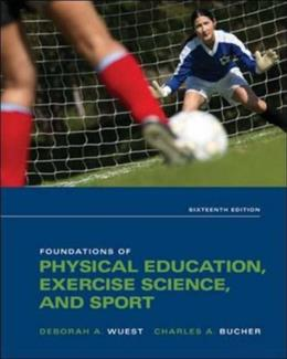 Foundations of Physical Education, Exercise Science, and Sport, by Wuest, 16th Edition 9780073523743