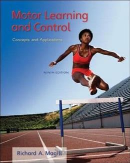 Motor Learning and Control: Concepts and Applications, by Magill, 9th Edition 9780073523804