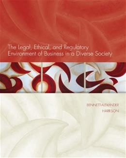 The Legal, Ethical, and Regulatory Environment of Business in a Diverse Society 1 9780073524924