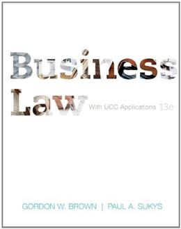 Business Law with UCC Applications, by Brown, 13th Edition 9780073524955