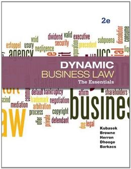 Dynamic Business Law: The Essentials, by Kubasek, 2nd Edition 9780073524979