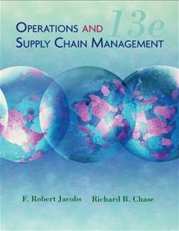 Operations and Supply Chain Management, by Jacobs, 13th Edition 9780073525228