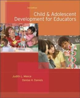 Child and Adolescent Development for Educators, by Meece, 3rd Edition 9780073525761