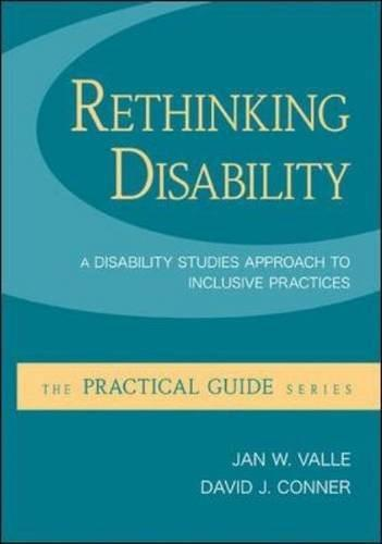 Rethinking Disability:  A Disability Studies Approach to Inclusive Practices, by Valle, 6th Edition 9780073526041