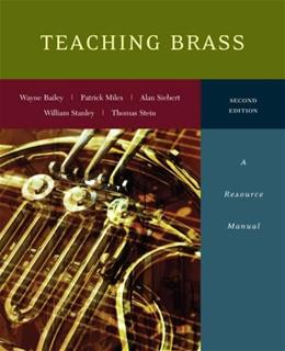 Teaching Brass: A Resource Manual, by Bailey, 2nd Edition 9780073526584