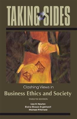 Taking Sides: Clashing Views in Business Ethics and Society, by Newton, 12th Edition 9780073527352