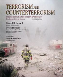 Terrorism and Counterterrorism: Understanding the New Security Environment, Readings and Interpretations, by Howard, 4th Edition 9780073527789