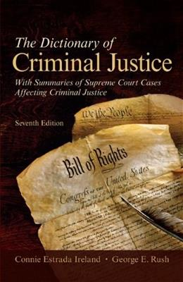 Dictionary of Criminal Justice, by Ireland, 7th Edition 9780073527802