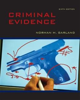 Criminal Evidence, by Garland, 6th Edition 9780073527994