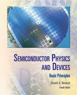 Semiconductor Physics And Devices: Basic Principles 4 9780073529585