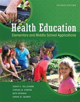 Health Education: Elementary and Middle School Applications, by Telljohann, 7th Edition 9780073529684