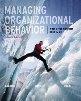 Managing Organizational Behavior:  What Great Managers Know and Do 2 9780073530406