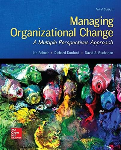 Managing Organizational Change: A Multiple Perspectives Approach, by Palmer, 3rd Edition 9780073530536