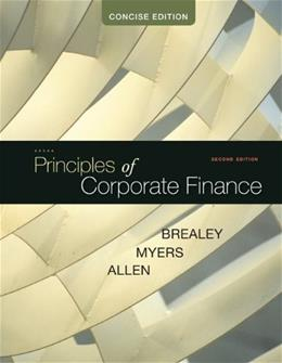 Principles of Corporate Finance, Concise (McGraw-Hill/Irwin Series in Finance, Insurance and Real Estate (Hardcover)) 2 9780073530741