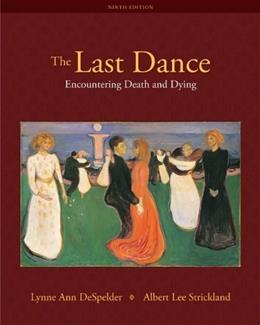 Last Dance: Encountering Death and Dying, by Despelder, 9th Edition 9780073532011