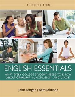 English Essentials: What Every College Student Needs to Know about Grammar, Punctuation, and Usage, by Langan, 3rd Edition, Worktext 9780073533322