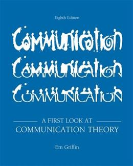 1st Look at Communication Theory, by Griffin, 8th Edition 9780073534305