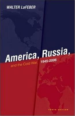 America, Russia and the Cold War 1945-2006, by Lafeber, 10th Edition 9780073534664