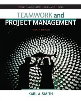 Teamwork and Project Management, by Smith, 4th Edition 9780073534909