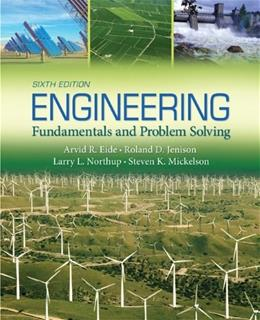 Engineering Fundamentals and Problem Solving, by Eide, 6th Edition 9780073534916
