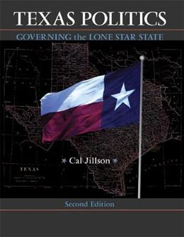 Texas Politics: Governing the Lone Star State, by Jillson, 2nd Edition 9780073538594