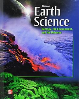 Glencoe Earth Science: Geology, the Environment and the Universe, Student Edition (HS EARTH SCI GEO, ENV, UNIV) 1 9780076587131