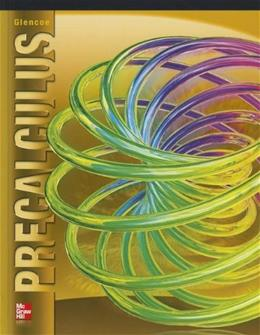 Glencoe Precalculus Student Edition (ADVANCED MATH CONCEPTS) 2 9780076602186