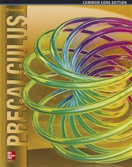 Precalculus, Student Edition (ADVANCED MATH CONCEPTS) 1 9780076641833
