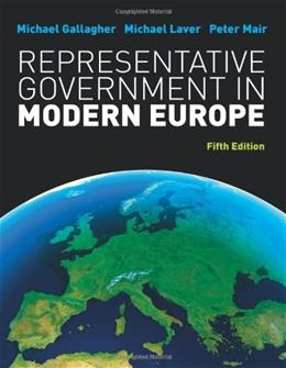 Representative Government In Modern Europe, by Gallagher, 5th Edition 9780077129675
