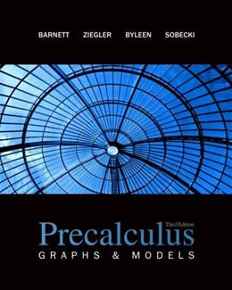 Precalculus: Graphs and Models, by Barnett, 3rd Edition 9780077221294