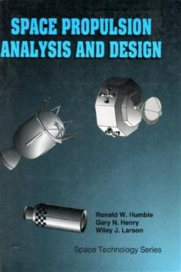 LSC Space Propulsion Analysis and Design with Website, by Humble 9780077230296
